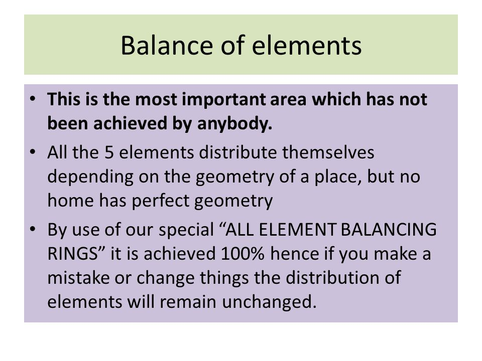 Balance of elements This is the most important area which has not been achieved by anybody.