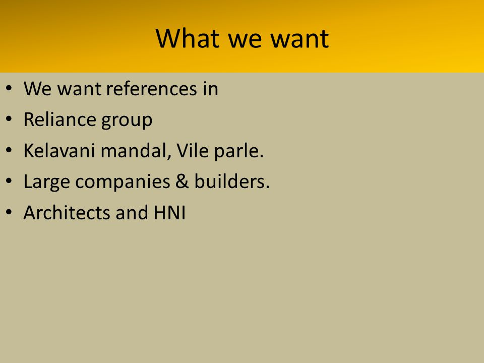 What we want We want references in Reliance group Kelavani mandal, Vile parle.