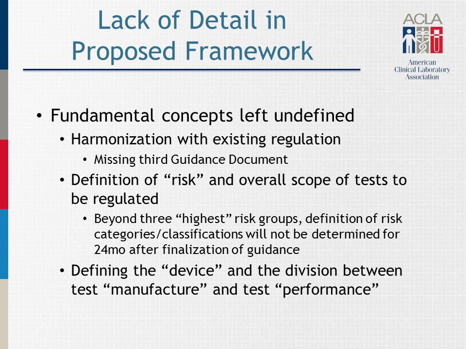 Lack of Detail in Proposed Framework Fundamental concepts left undefined Harmonization with existing regulation Missing third Guidance Document Defini