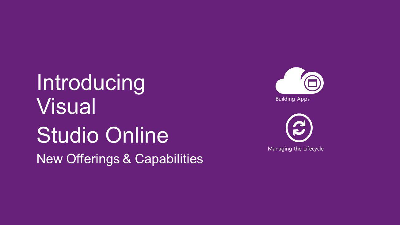 Introducing Visual Studio Online New Offerings & Capabilities