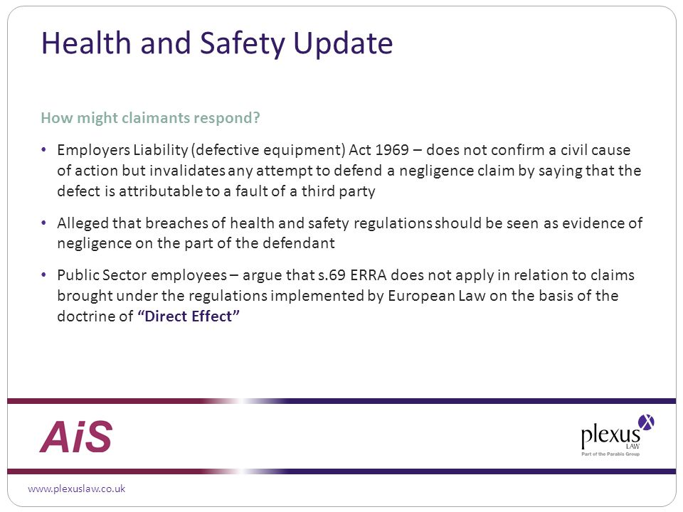 www.plexuslaw.co.uk Health and Safety Update How might claimants respond.