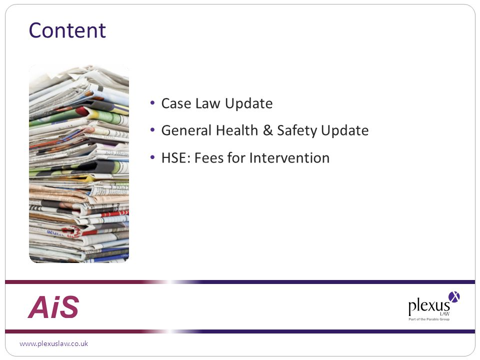 www.plexuslaw.co.uk Content Case Law Update General Health & Safety Update HSE: Fees for Intervention