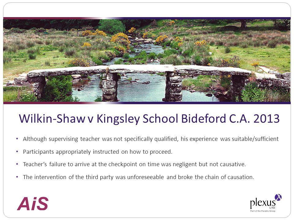 Wilkin-Shaw v Kingsley School Bideford C.A.