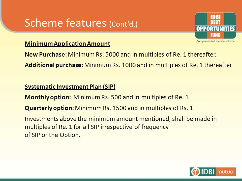 Minimum Application Amount New Purchase: Minimum Rs.
