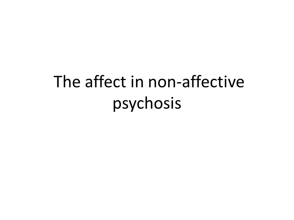 The affect in non-affective psychosis