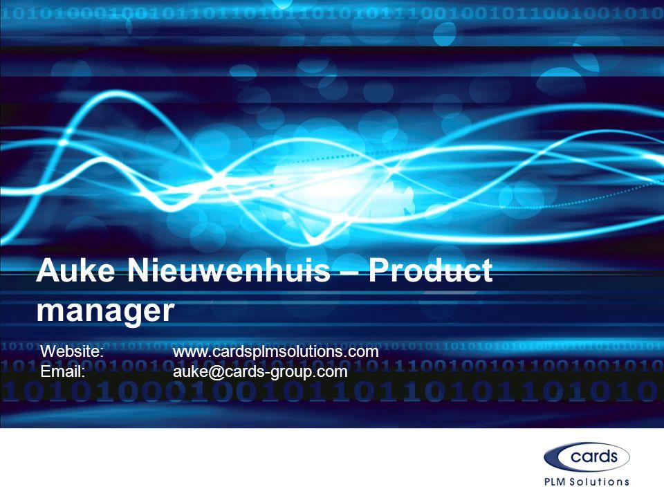 Auke Nieuwenhuis – Product manager Website: www.cardsplmsolutions.com Email: auke@cards-group.com