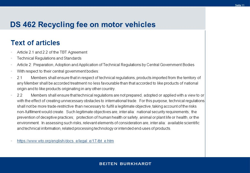 Seite 11 DS 462 Recycling fee on motor vehicles Text of articles  Article 2.1 and 2.2 of the TBT Agreement  Technical Regulations and Standards  Ar