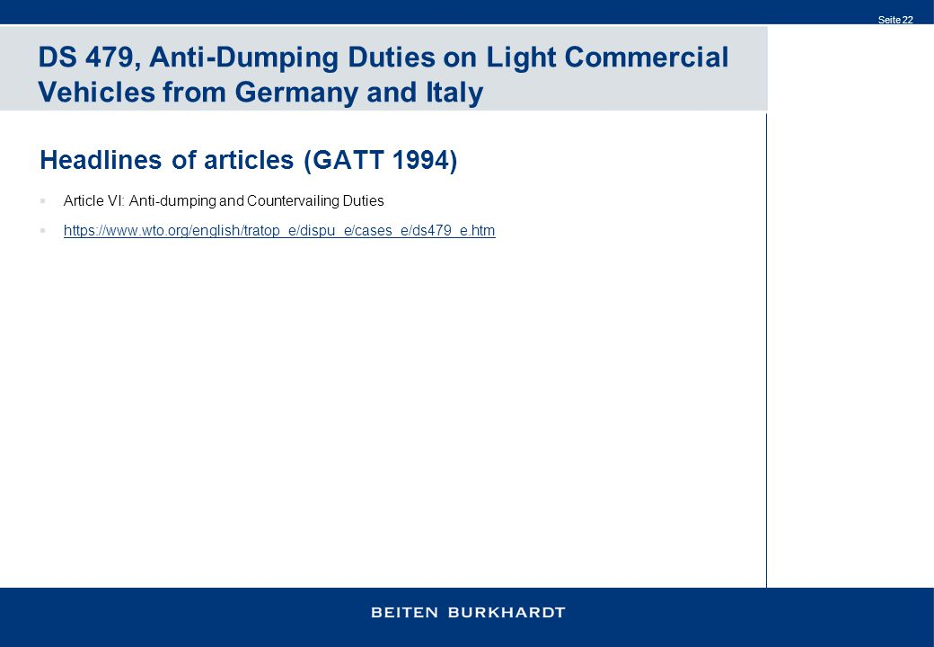Seite 22 DS 479, Anti-Dumping Duties on Light Commercial Vehicles from Germany and Italy Headlines of articles (GATT 1994)  Article VI: Anti-dumping
