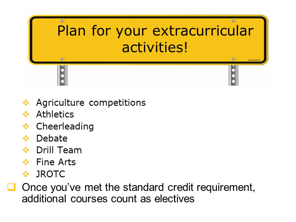Plan for your extracurricular activities.