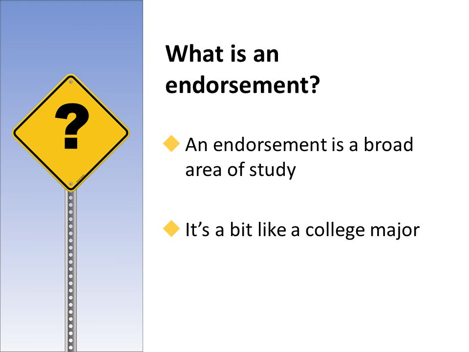 What is an endorsement.