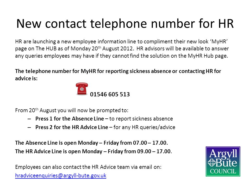 Contacting HR Teams Further to a recent re-structure within HR please find below the new HR teams email addresses which should be used from Monday 20 th August.