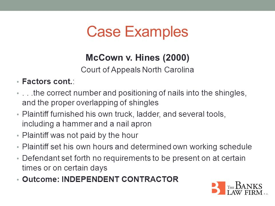Case Examples McCown v. Hines (2000) Court of Appeals North Carolina Factors cont.:...the correct number and positioning of nails into the shingles, a