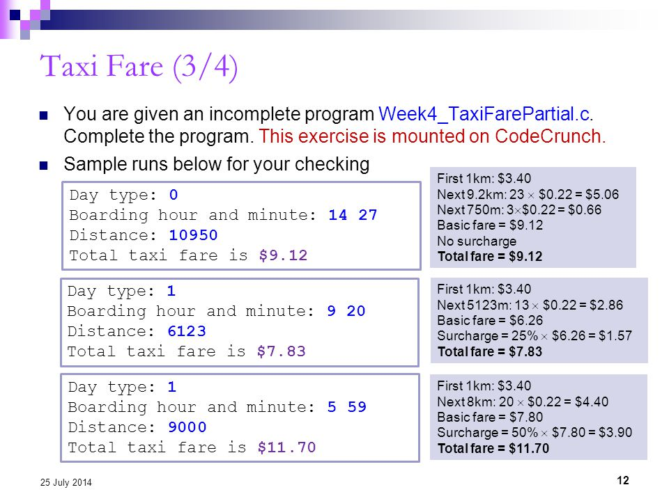 Taxi Fare (3/4) You are given an incomplete program Week4_TaxiFarePartial.c.
