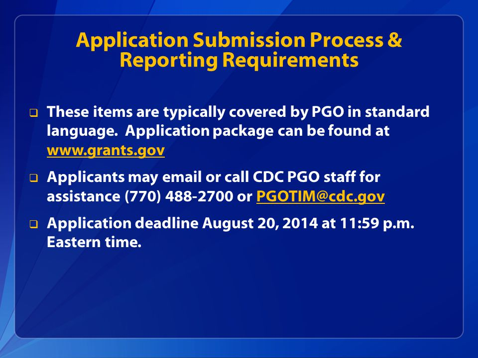 Application Submission Process & Reporting Requirements  These items are typically covered by PGO in standard language.
