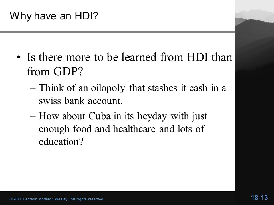 Why have an HDI? Is there more to be learned from HDI than from GDP? –Think of an oilopoly that stashes it cash in a swiss bank account. –How about Cu