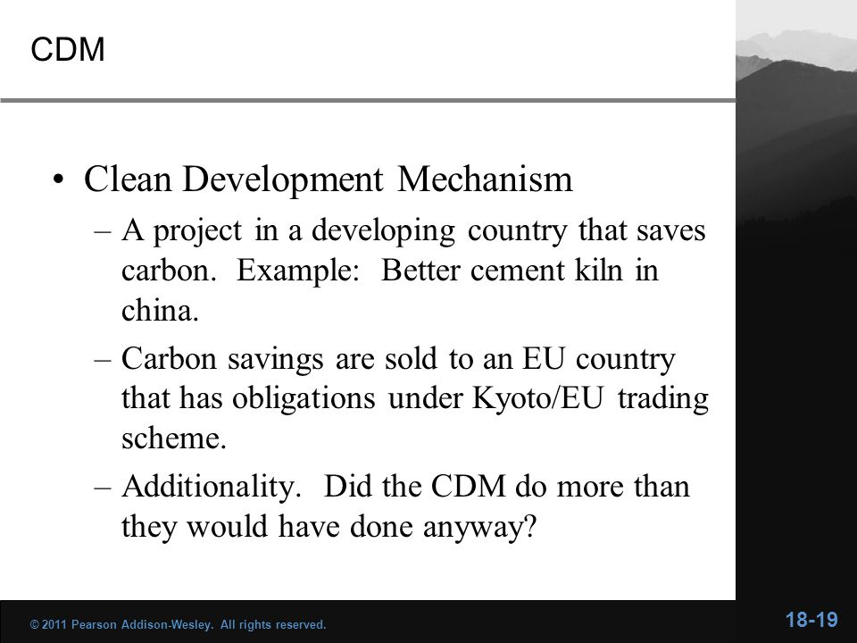 CDM Clean Development Mechanism –A project in a developing country that saves carbon.