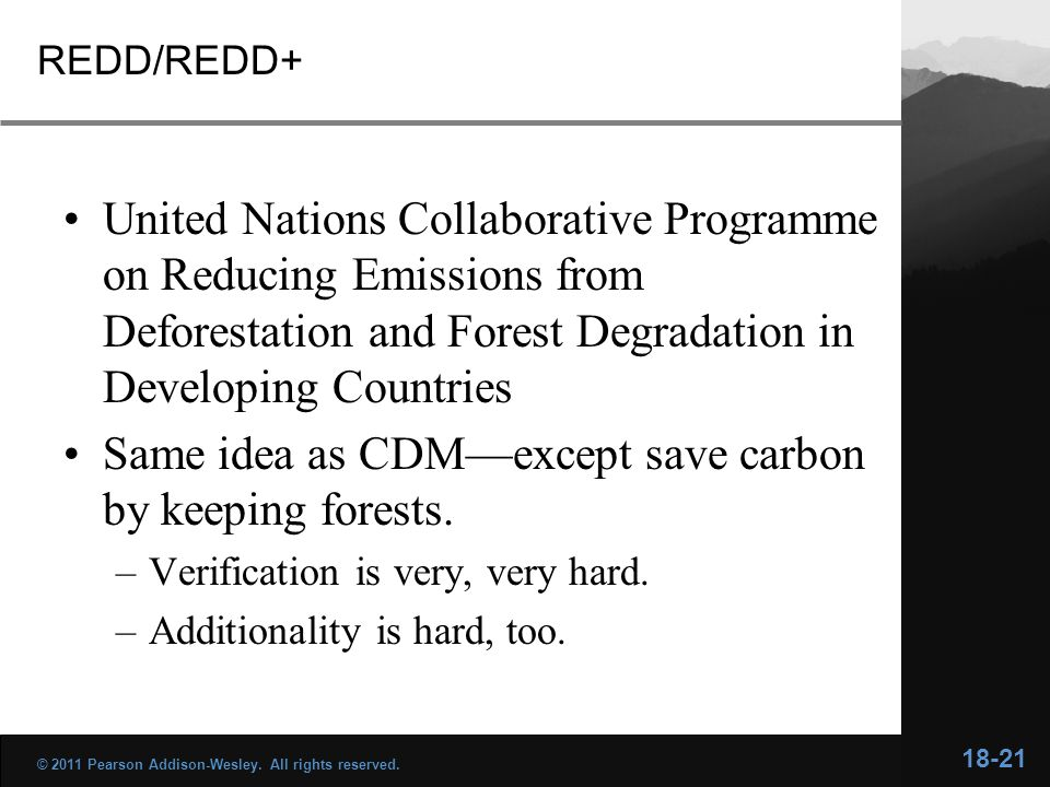 REDD/REDD+ United Nations Collaborative Programme on Reducing Emissions from Deforestation and Forest Degradation in Developing Countries Same idea as
