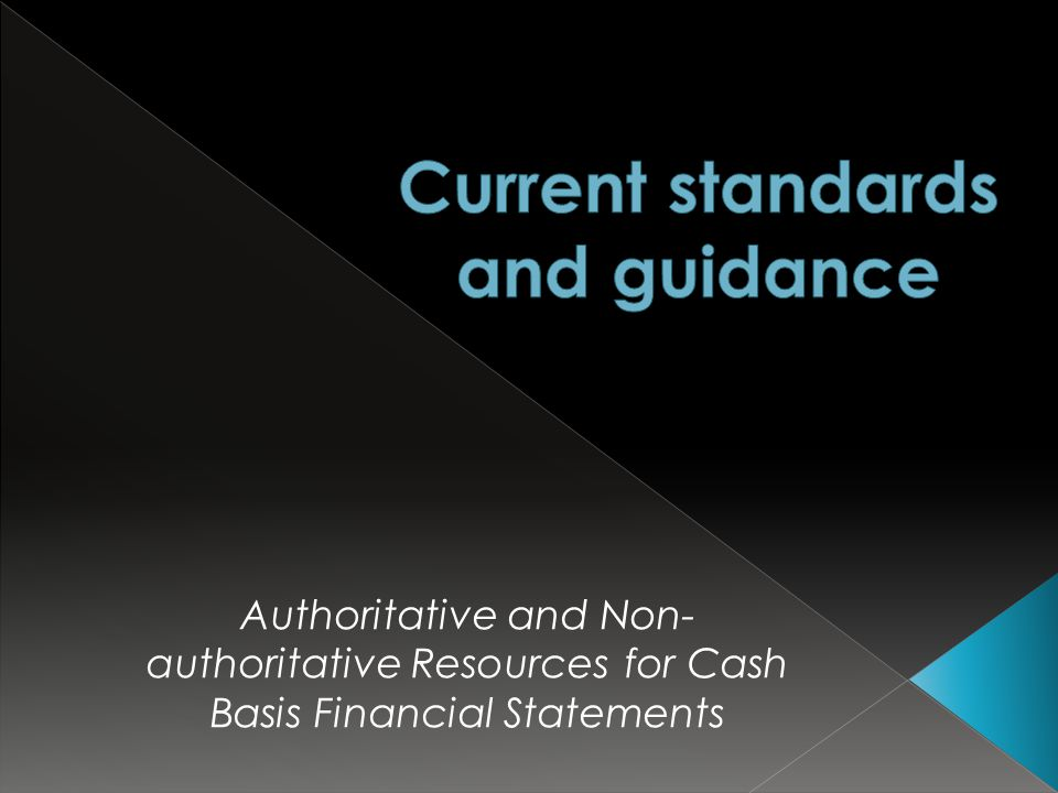 Authoritative and Non- authoritative Resources for Cash Basis Financial Statements