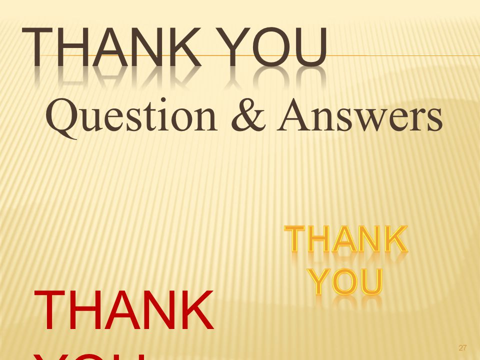 Question & Answers THANK YOU 27