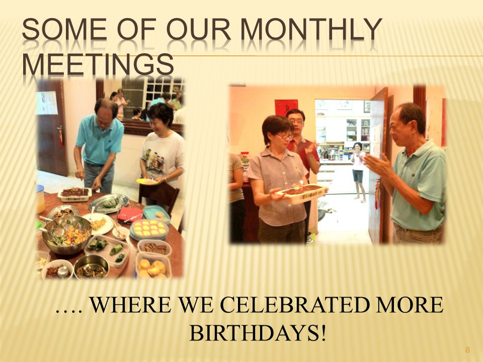 …. WHERE WE CELEBRATED MORE BIRTHDAYS! 8