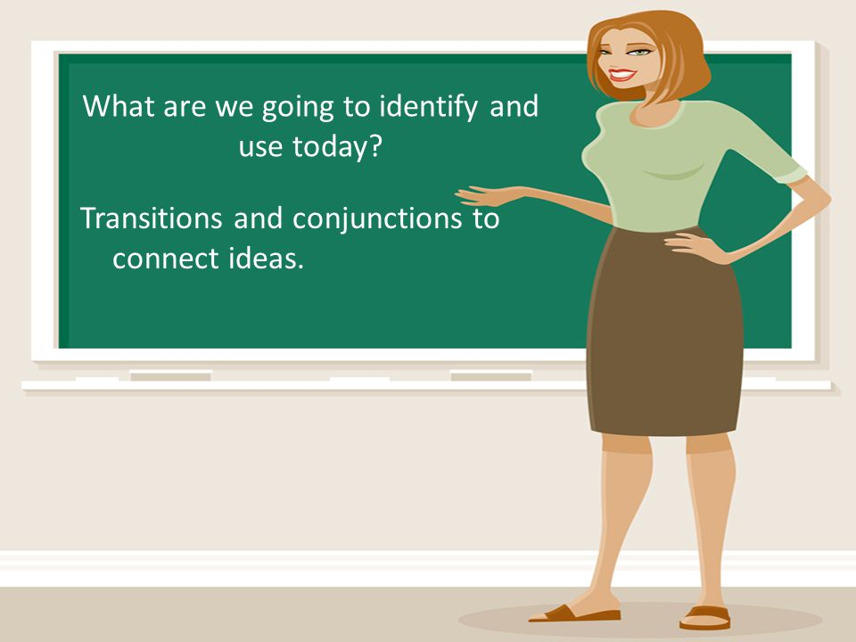 Example- Longer Piece of Writing Essay Introduction Body Paragraph 1 Body Paragraph 2: In addition, Body Paragraph 3: Furthermore, Conclusion: Transition connects ideas in paragraph 3 to ideas in paragraph 2.
