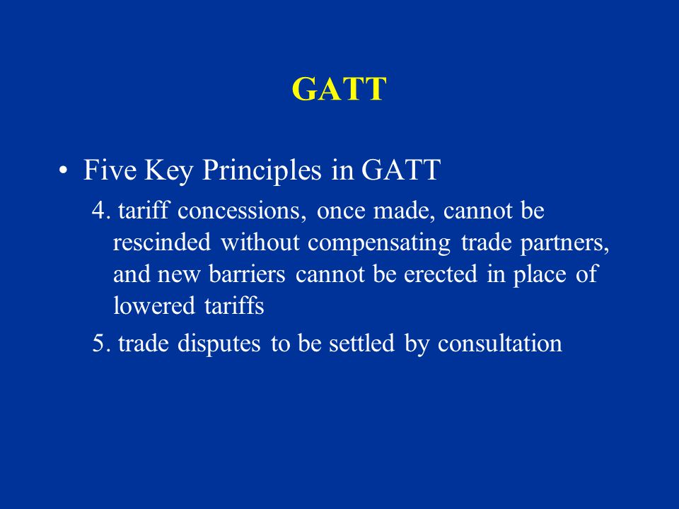 GATT Five Key Principles in GATT 4.