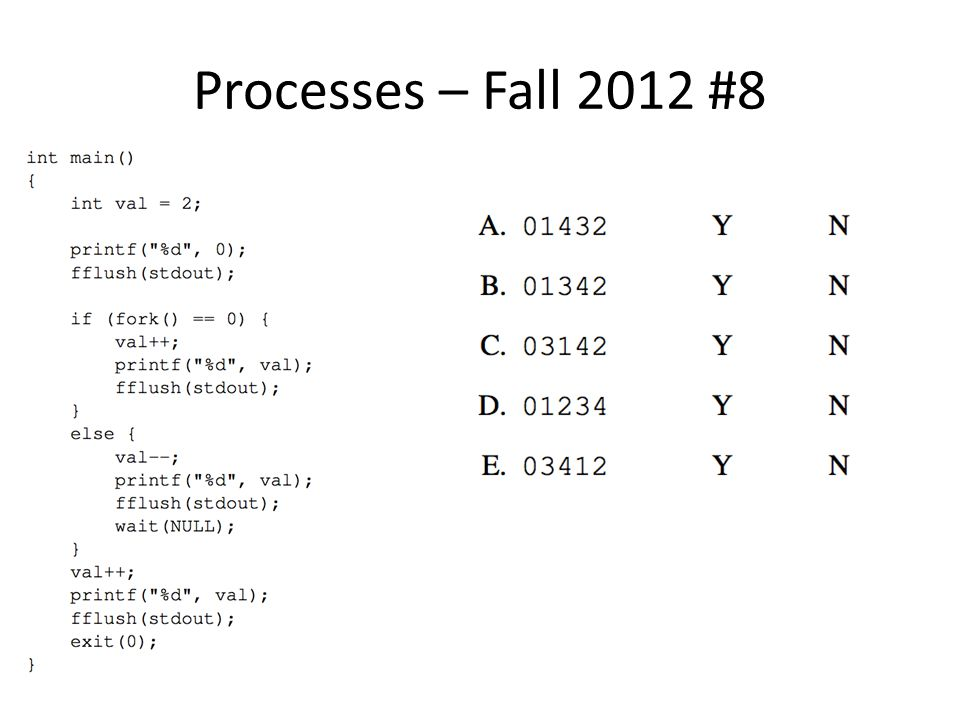 Processes – Fall 2012 #8