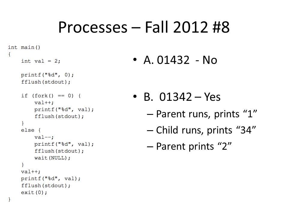 "A. 01432 - No B. 01342 – Yes – Parent runs, prints ""1"" – Child runs, prints ""34"" – Parent prints ""2"""