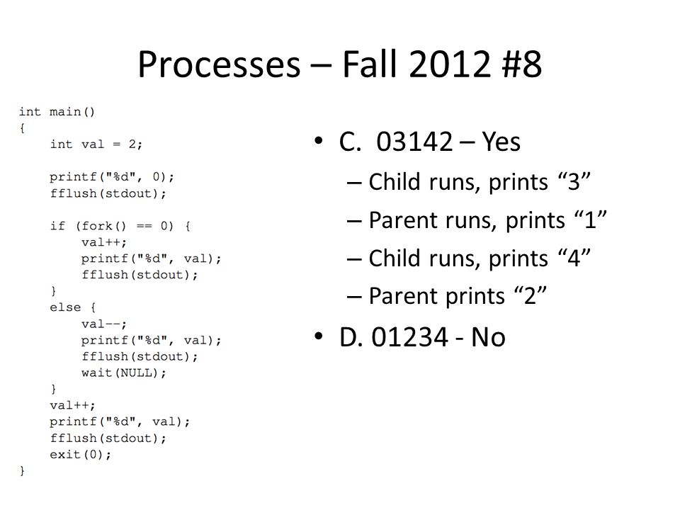 Processes – Fall 2012 #8 C.