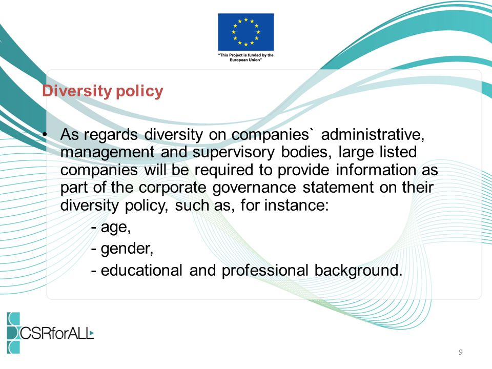 Diversity policy As regards diversity on companies` administrative, management and supervisory bodies, large listed companies will be required to prov