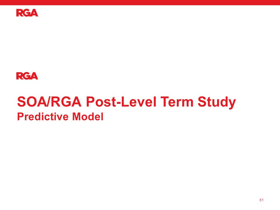 SOA/RGA Post-Level Term Study Predictive Model 61