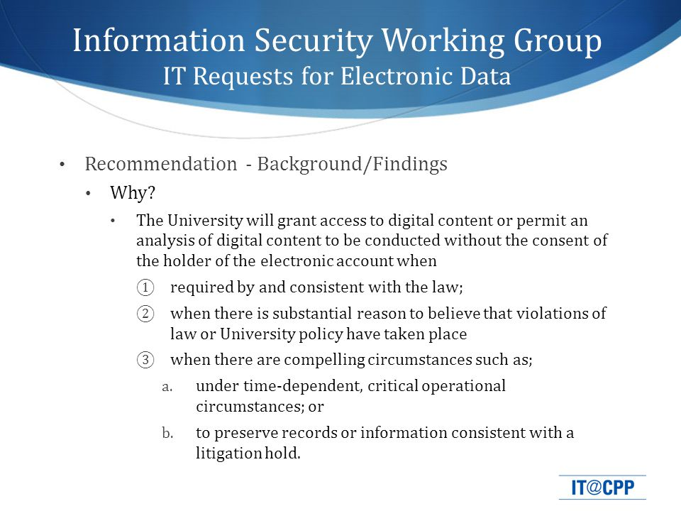 Information Security Working Group IT Requests for Electronic Data Recommendation - Background/Findings Why.