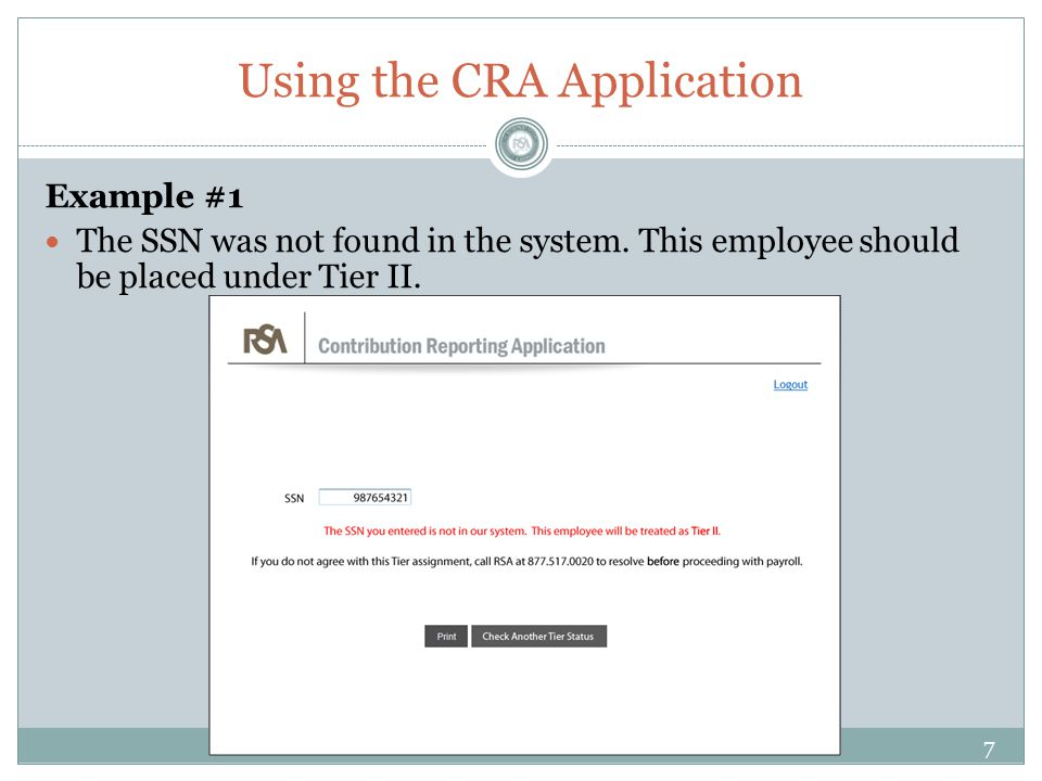 Using the CRA Application Example #1 The SSN was not found in the system.