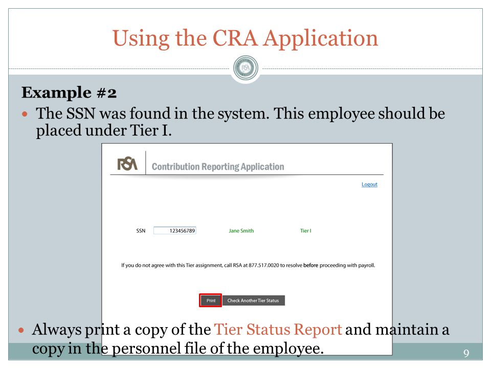 Using the CRA Application Example #2 The SSN was found in the system.