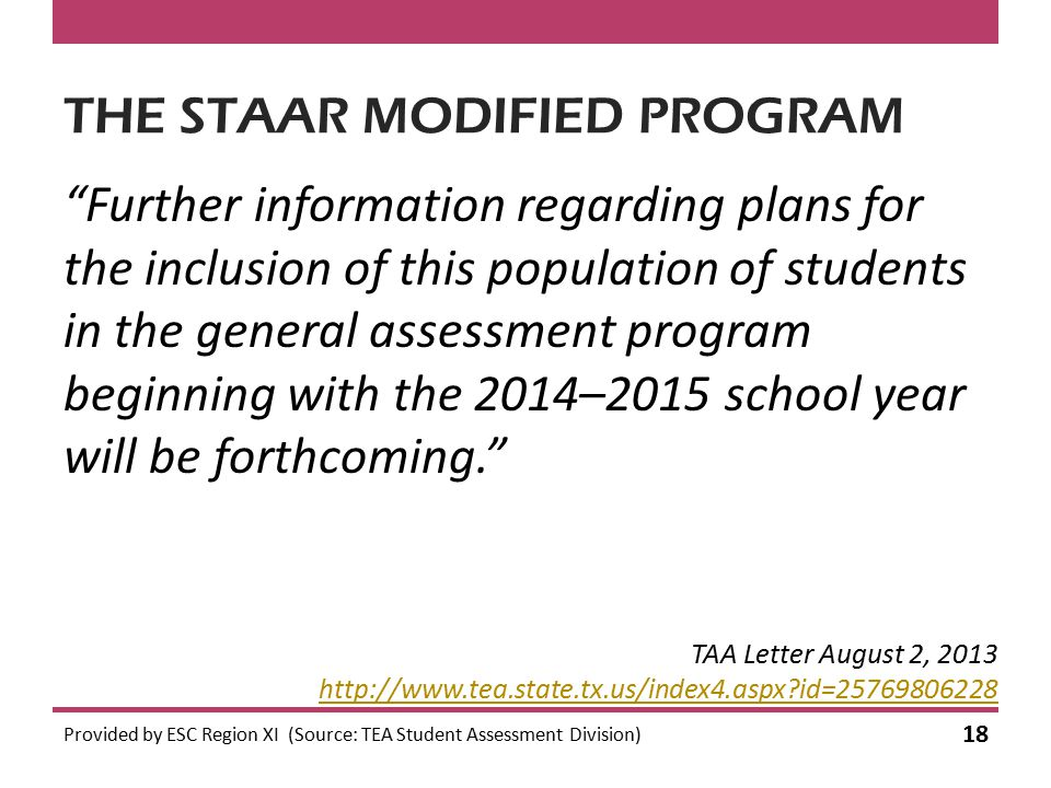 "THE STAAR MODIFIED PROGRAM ""Further information regarding plans for the inclusion of this population of students in the general assessment program beg"