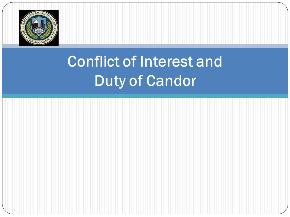 Conflict of Interest and Duty of Candor