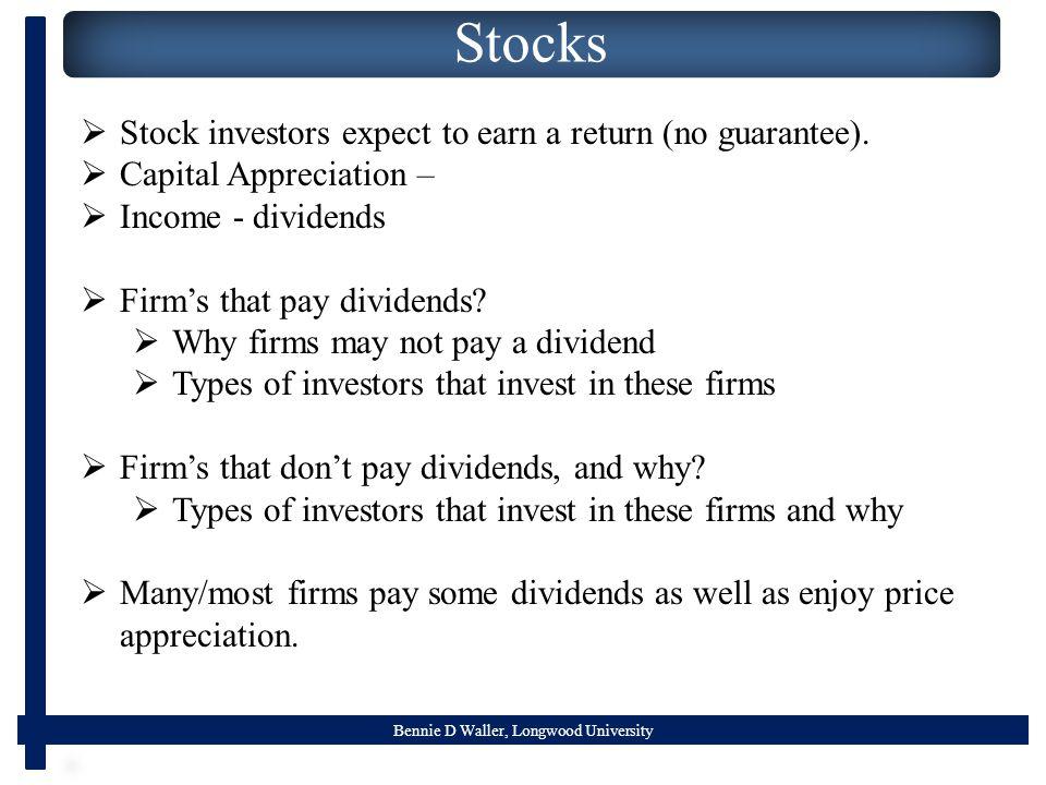 Bennie D Waller, Longwood University Stocks  Stock investors expect to earn a return (no guarantee).