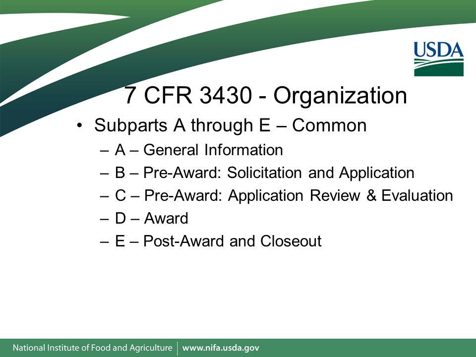 7 CFR 3430 - Organization Subparts A through E – Common –A – General Information –B – Pre-Award: Solicitation and Application –C – Pre-Award: Application Review & Evaluation –D – Award –E – Post-Award and Closeout
