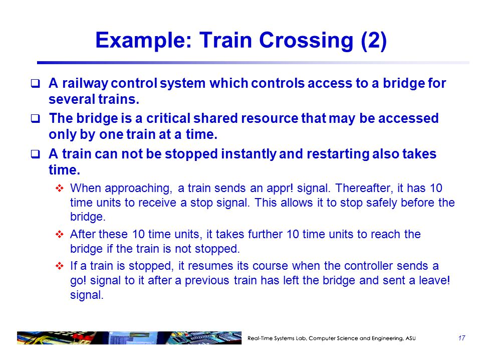  A railway control system which controls access to a bridge for several trains.