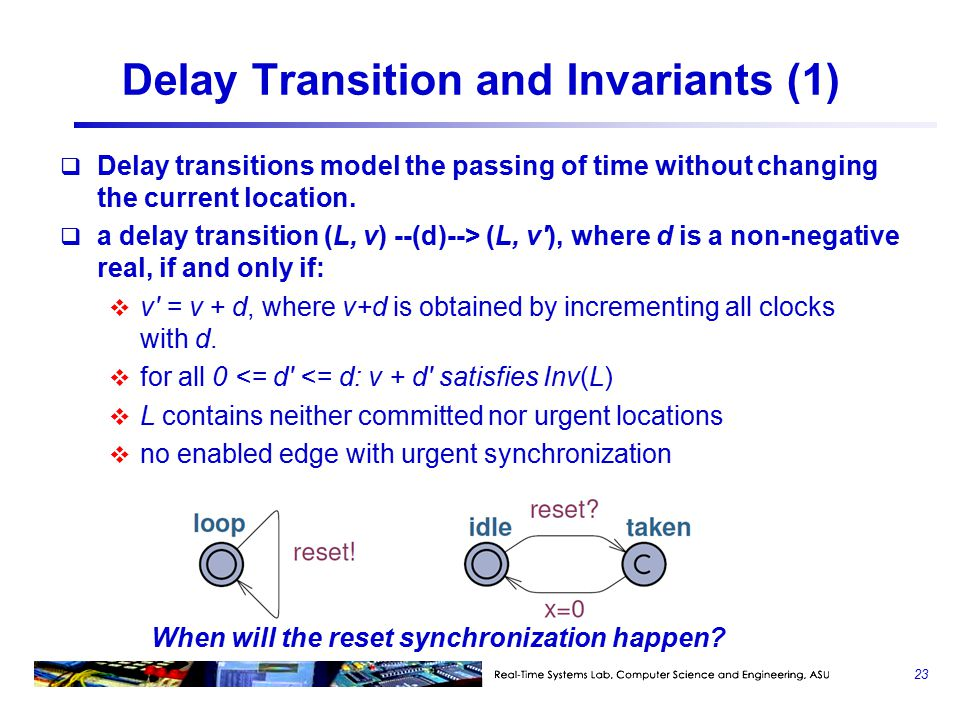 Delay Transition and Invariants (1)  Delay transitions model the passing of time without changing the current location.