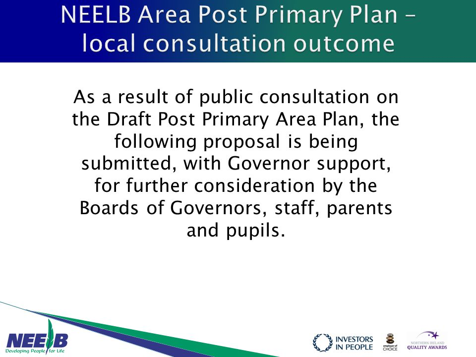 As a result of public consultation on the Draft Post Primary Area Plan, the following proposal is being submitted, with Governor support, for further