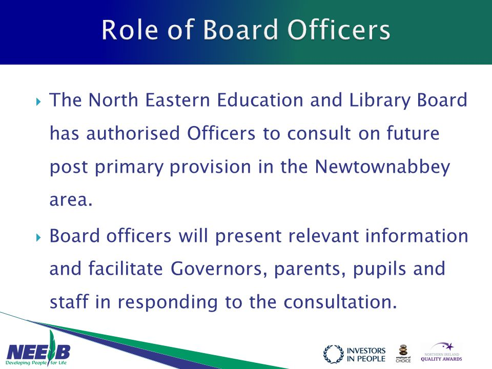  The North Eastern Education and Library Board has authorised Officers to consult on future post primary provision in the Newtownabbey area.  Board