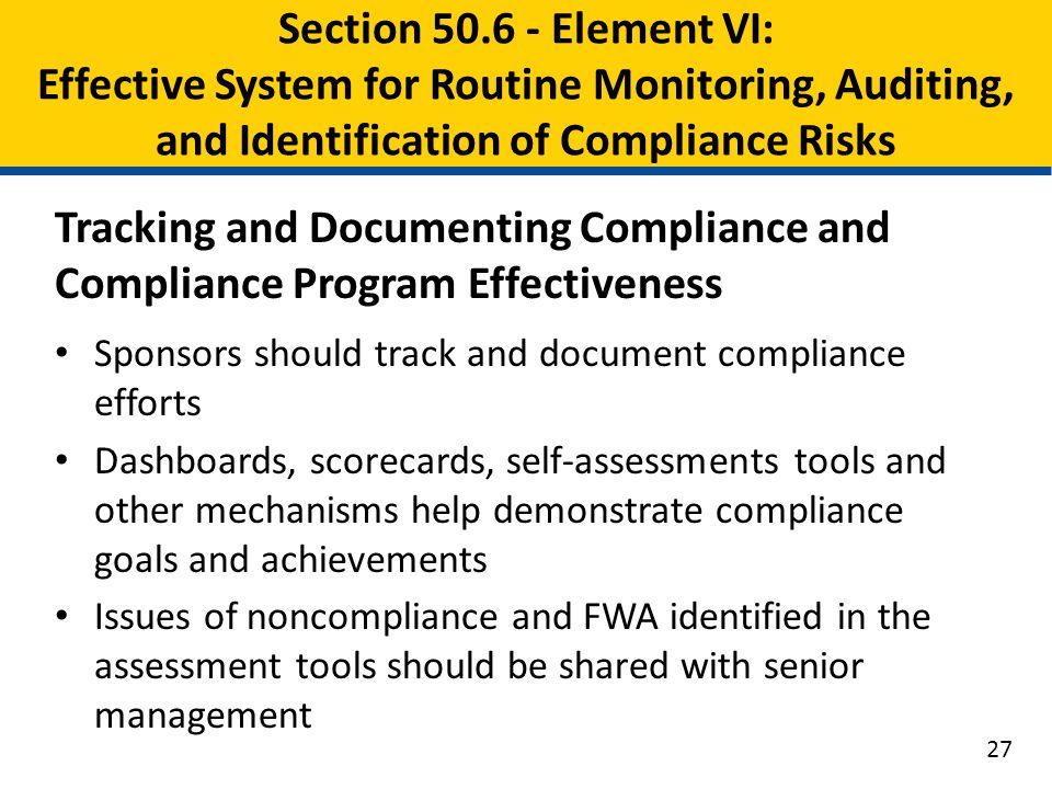 Tracking and Documenting Compliance and Compliance Program Effectiveness Sponsors should track and document compliance efforts Dashboards, scorecards,