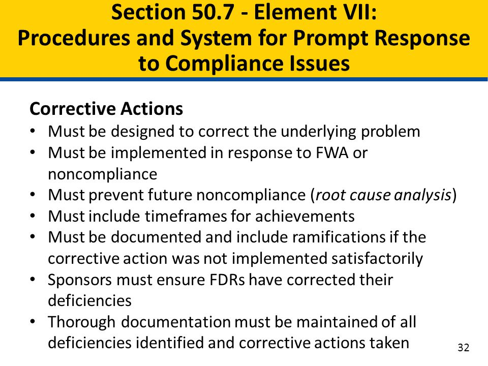 Corrective Actions Must be designed to correct the underlying problem Must be implemented in response to FWA or noncompliance Must prevent future nonc