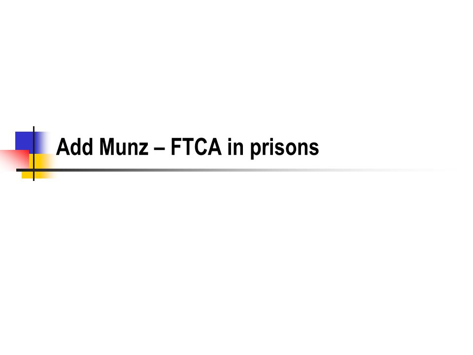 Add Munz – FTCA in prisons