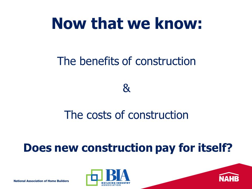 Does new construction pay for itself.