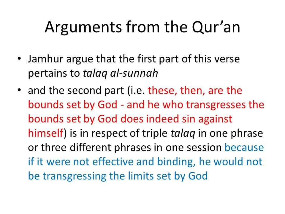 Arguments from the Qur'an Jamhur argue that the first part of this verse pertains to talaq al-sunnah and the second part (i.e. these, then, are the bo