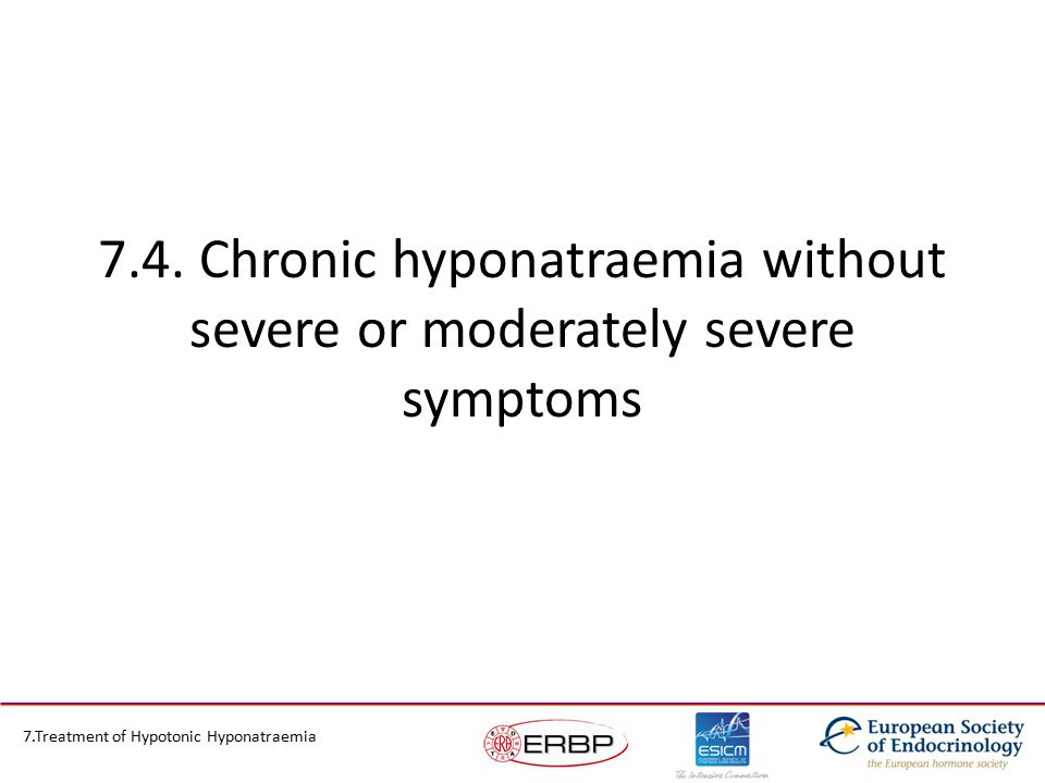 7.4. Chronic hyponatraemia without severe or moderately severe symptoms 7.Treatment of Hypotonic Hyponatraemia