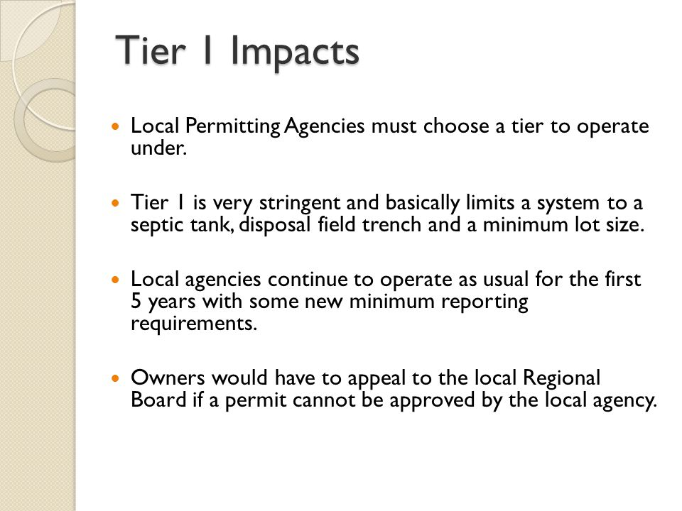 Tier 1 Impacts Local Permitting Agencies must choose a tier to operate under.
