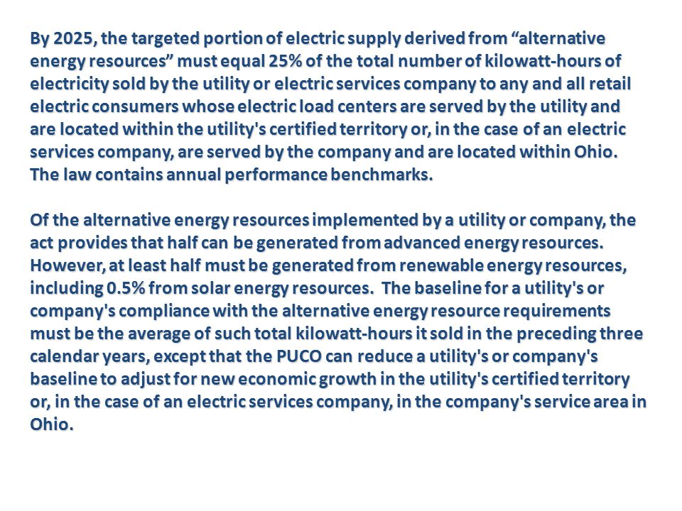 """By 2025, the targeted portion of electric supply derived from """"alternative energy resources"""" must equal 25% of the total number of kilowatt-hours of e"""